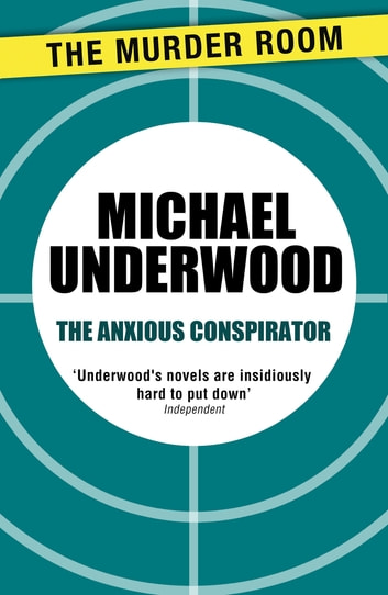 The Anxious Conspirator ebook by Michael Underwood