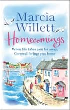 Homecomings - A wonderful holiday read about a Cornish escape ebook by Marcia Willett