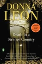 Death in a Strange Country - A Commissario Guido Brunetti Mystery ebook door Donna Leon