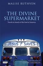 Divine Supermarket, The ebook by Ruthven Malise