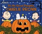 It's the Great Pumpkin, Charlie Brown - with audio recording ebook by Charles  M. Schulz, Scott Jeralds