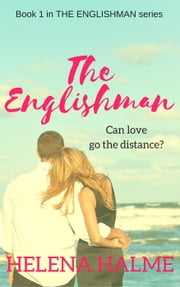 The Englishman: Can Love Go the Distance? - The Englishman, #1 ebook by Helena Halme