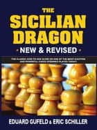 Secrets of the Sicilian Dragon ebook by Eduard Gufeld,Eric Schiller