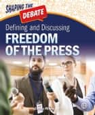 Defining and Discussing Freedom of the Press eBook by Christy Mihaly