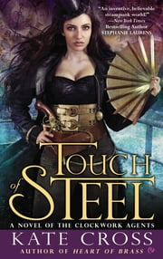 Touch of Steel - A Novel of the Clockwork Agents ebook by Kate Cross