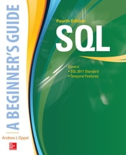 SQL: A Beginner's Guide, Fourth Edition ebook by Andy Oppel