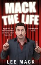 Mack The Life ebook by Lee Mack