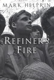 Refiner's Fire ebook by Mark Helprin