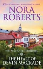 The Heart of Devin MacKade ebook by Nora Roberts
