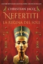 Ebook Nefertiti. La regina del sole di