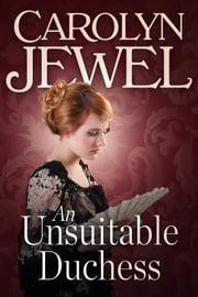 An Unsuitable Duchess - A Regency Romance Novella ebook by Carolyn Jewel