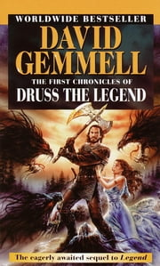 The First Chronicles of Druss the Legend ebook by David Gemmell