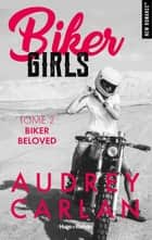 Biker Girls - tome 2 Biker beloved ebook by Audrey Carlan, Thierry Laurent