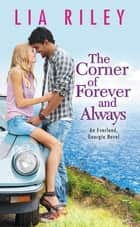The Corner of Forever and Always ebook by Lia Riley