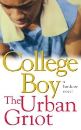 College Boy - A Novel ebook by The Urban Griot