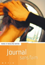 Journal sans faim ebook by Roselyne Bertin,Marie Bertin