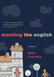 Meeting the English - A Novel ebook by Kate Clanchy