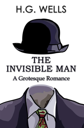 a literary analysis of the invisible man by h g wells An overview and plot summary of the invisible man by h g wells  of  approximately 11 pages of chapter summaries, quotes, character analysis,  themes, and.
