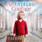 An Orphan's Courage audiobook by Cathy Sharp