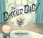The Bossier Baby ebook by Marla Frazee,Marla Frazee