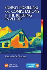 Energy Modeling and Computations in the Building Envelope ebook by Dimitrov, Alexander V.