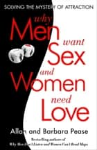 Why Men Want Sex and Women Need Love ebook by Barbara Pease,Allan Pease