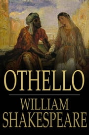 Othello - The Moor of Venice ebook by William Shakespeare