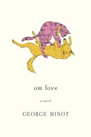 om love ebook by George Minot