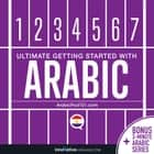 Learn Arabic: Ultimate Getting Started with Arabic Hörbuch by Innovative Language Learning, LLC, ArabicPod101.com
