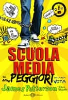 Scuola media 1 ebook by James Patterson,Piero Formenton