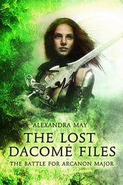 The Battle for Arcanon Major ebook by Alexandra May