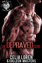 Death Layer - The Depraved Club, #1 ebook by Celia Loren, Colleen Masters