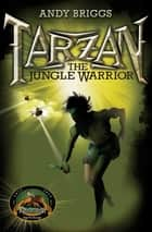 The Jungle Warrior ebook by Andy Briggs