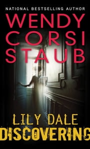 Lily Dale: Discovering ebook by Wendy Corsi Staub