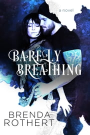 Barely Breathing ebook by Brenda Rothert