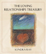 The Loving Relationships Treasury ebook by Sondra Ray