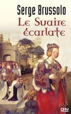 Le Suaire écarlate ebook by Serge BRUSSOLO