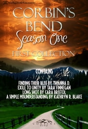 Corbin's Bend Season One Boxed Set, First Collection, Four Contemporary Romance Novels by Best-Selling Authors ebook by Thianna D,Tara Finnegan,Cara Bristol,Kathryn R. Blake