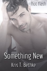 Something New eBook by Kris T. Bethke