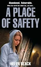 A Place of Safety ekitaplar by Helen Black