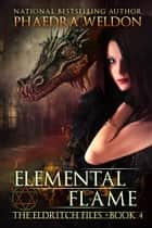 Ebook Elemental Flame di Phaedra Weldon