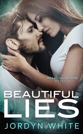 Beautiful Lies - A Beautiful Rivers Novella ebook by Jordyn White