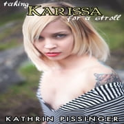 Taking Karissa For A Stroll audiobook by Kathrin Pissinger
