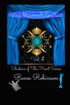 The Mermaid's Garden - Shadows of The Heart, #2 ebook by Renee Robinson