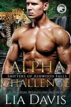 Alpha Challenge - Shifters of Ashwood Falls, #10 ebook by