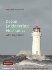 Ocean Engineering Mechanics - With Applications ebook by Michael E. McCormick