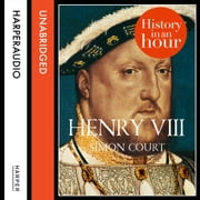 Henry VIII: History in an Hour audiobook by Simon Court