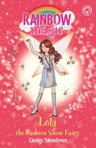 Lola the Fashion Show Fairy - The Fashion Fairies Book 7 電子書 by Daisy Meadows, Georgie Ripper