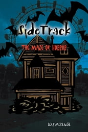 SideTrack - The Maze of Horror ebook by Lecy McKenzie