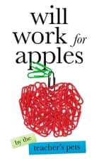 Will Work for Apples ebook by